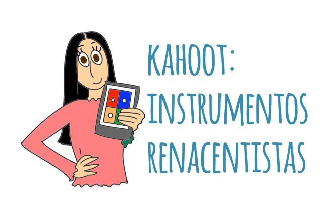 virtusosa kahoot instrumentos renacimiento